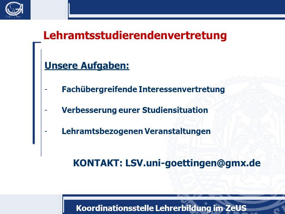 Koordinationsstelle Lehrerbildung im ZeUS Termine Für die endgültige Einschreibung (bis spätestens 15.11.09) benötigen Sie: a)Antrag auf Umschreibung (im Netz verfügbar) b)Bachelorzeugnis c)Vorläufiger Zulassungsbescheid Die Unterlagen sind in der Studienzentrale am Wilhelmsplatz vorzulegen.