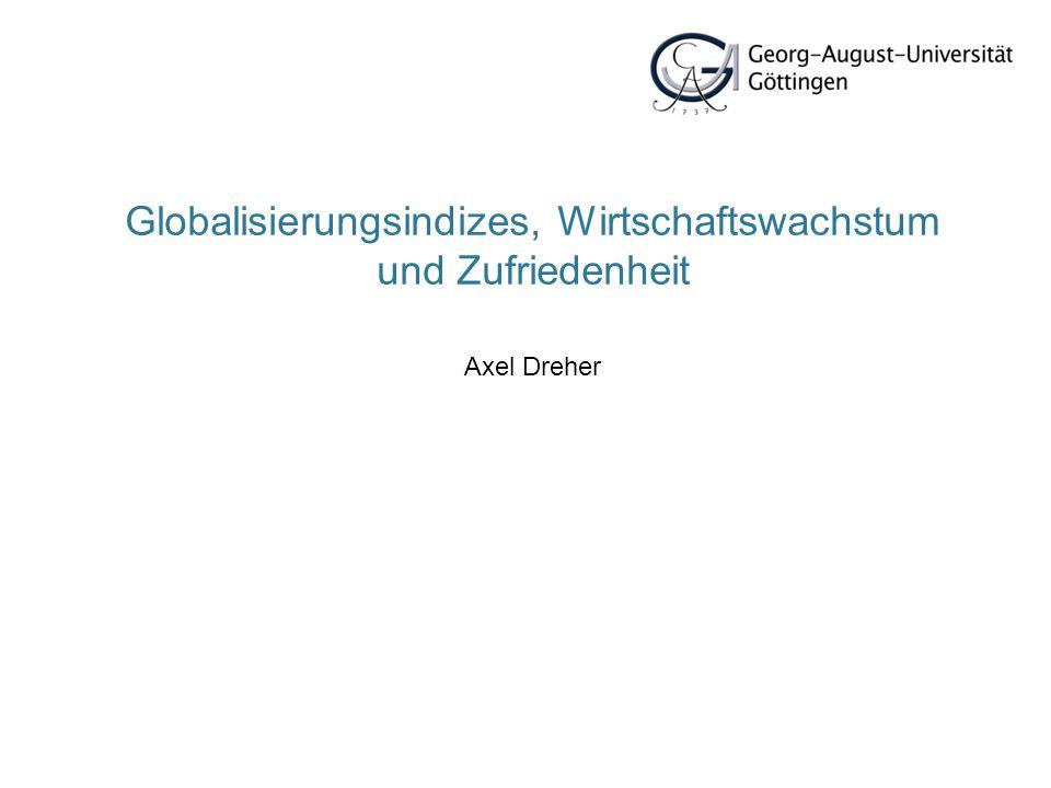 62 Globalisierung und Zufriedenheit (Fortsetzung) Quelle: Bjørnskov, Christian; Axel Dreher and Justina A.V.