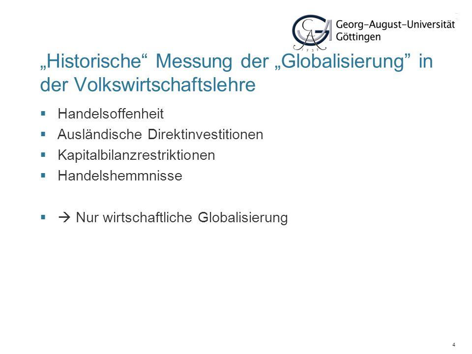 5 Nachteile der bisherigen Versuchen, die Globalisierung zu messen Die meisten Studien fokussieren lediglich auf die wirtschaftliche Dimension Ausnahme: A.T.