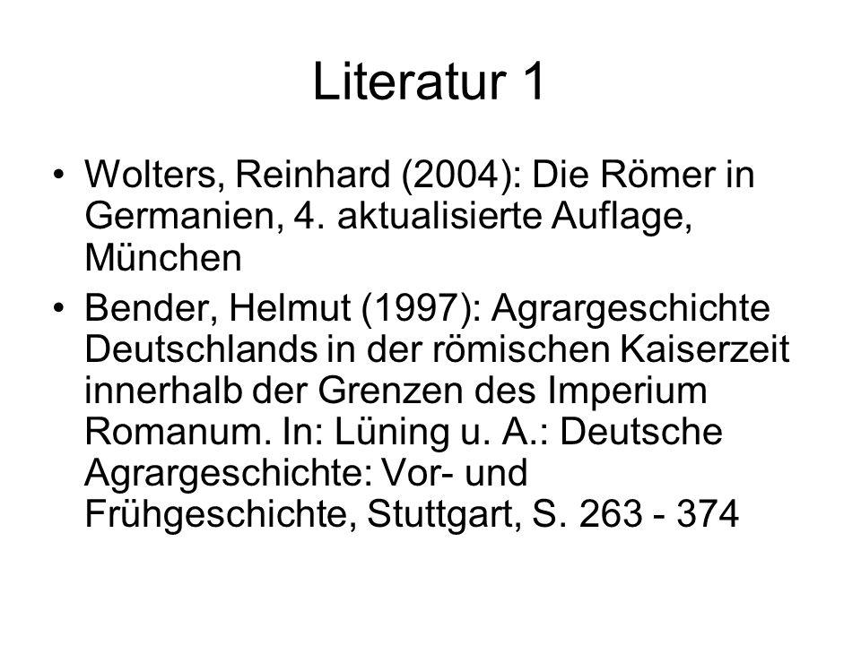 Literatur 1 Wolters, Reinhard (2004): Die Römer in Germanien, 4.