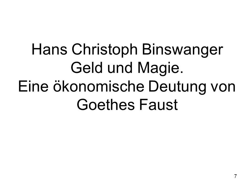 7 Hans Christoph Binswanger Geld und Magie. Eine ökonomische Deutung von Goethes Faust
