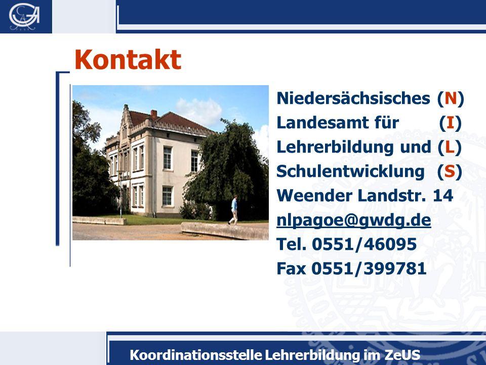 Koordinationsstelle Lehrerbildung im ZeUS Kontakt Niedersächsisches (N) Landesamt für (I) Lehrerbildung und (L) Schulentwicklung (S) Weender Landstr.