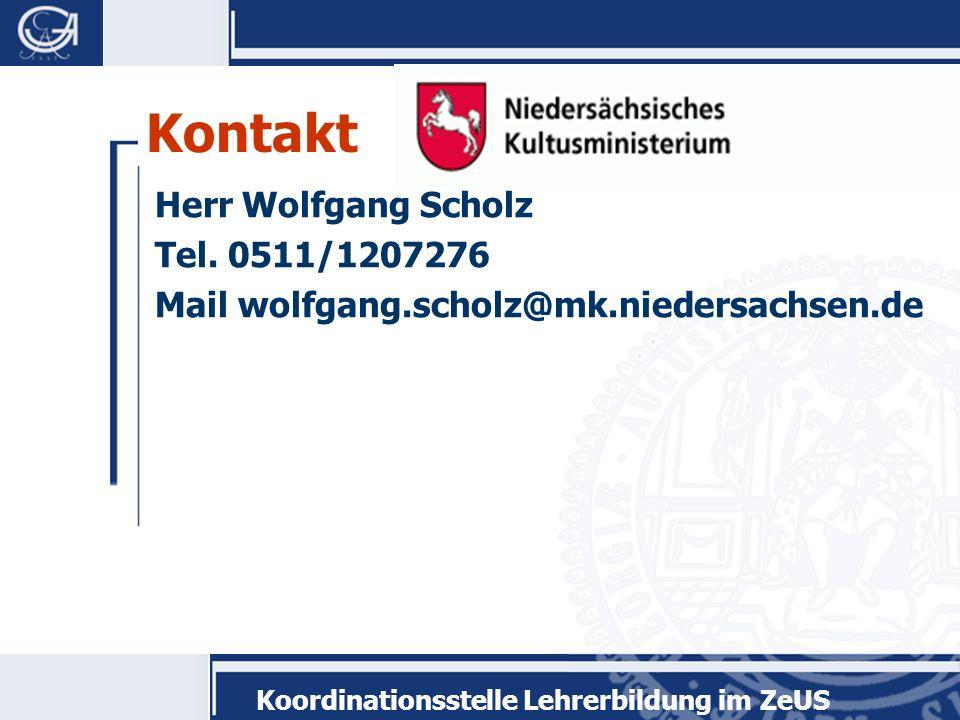 Koordinationsstelle Lehrerbildung im ZeUS Kontakt Herr Wolfgang Scholz Tel.