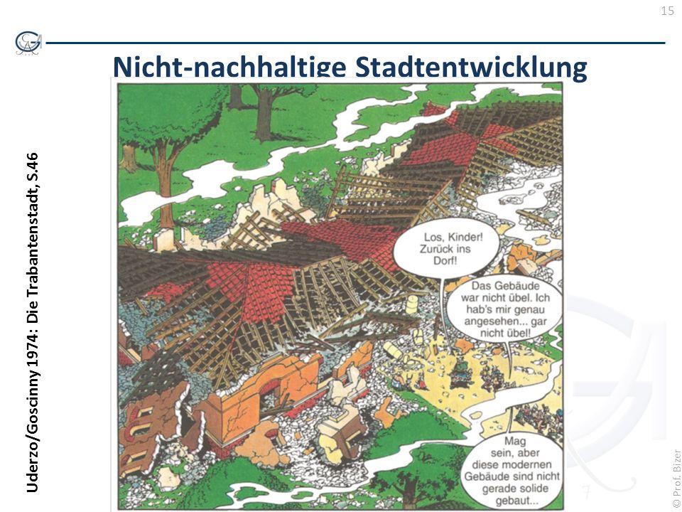 15 © Prof. Bizer Nicht-nachhaltige Stadtentwicklung Uderzo/Goscinny 1974: Die Trabantenstadt, S.46
