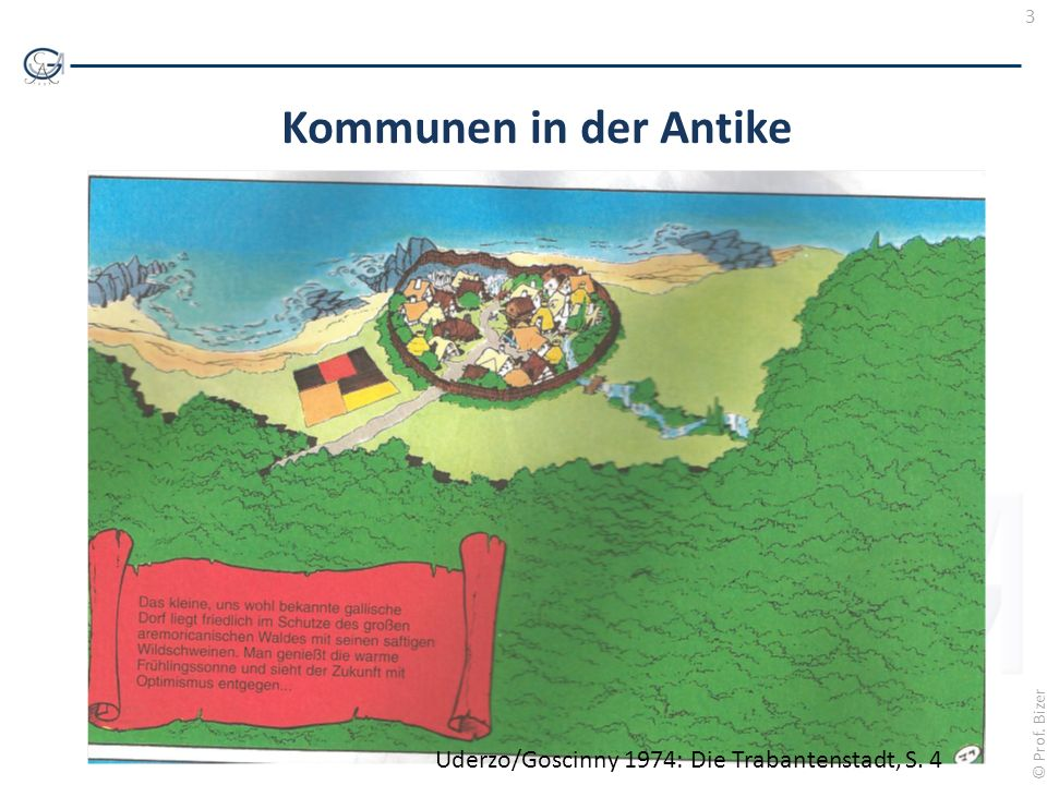 3 © Prof. Bizer Kommunen in der Antike Uderzo/Goscinny 1974: Die Trabantenstadt, S. 4