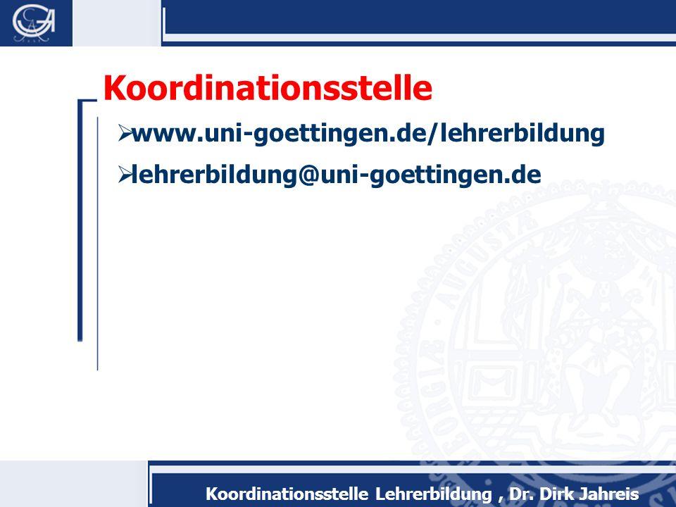 Koordinationsstelle Lehrerbildung, Dr. Dirk Jahreis www.uni-goettingen.de/lehrerbildung lehrerbildung@uni-goettingen.de Koordinationsstelle