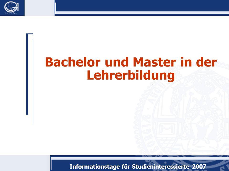 Informationstage für Studieninteressierte 2007 Bachelor und Master in der Lehrerbildung