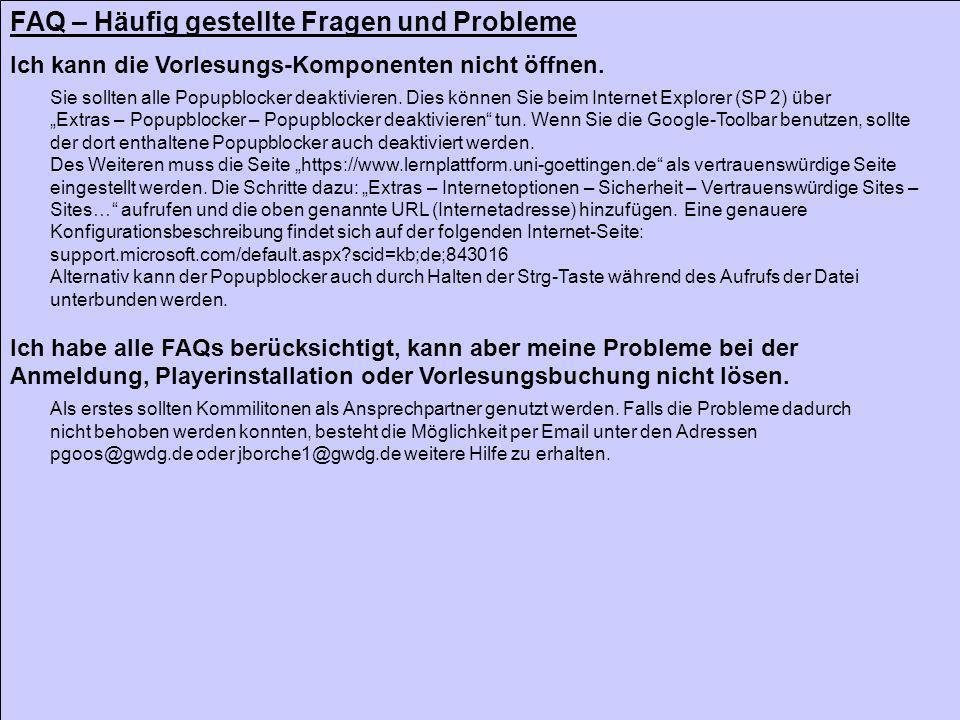 FAQ – Häufig gestellte Fragen und Probleme Ich kann die Vorlesungs-Komponenten nicht öffnen.
