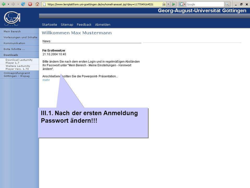 III.1. Nach der ersten Anmeldung Passwort ändern!!!