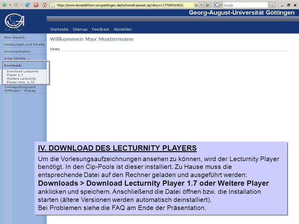 IV. DOWNLOAD DES LECTURNITY PLAYERS Um die Vorlesungsaufzeichnungen ansehen zu können, wird der Lecturnity Player benötigt. In den Cip-Pools ist diese