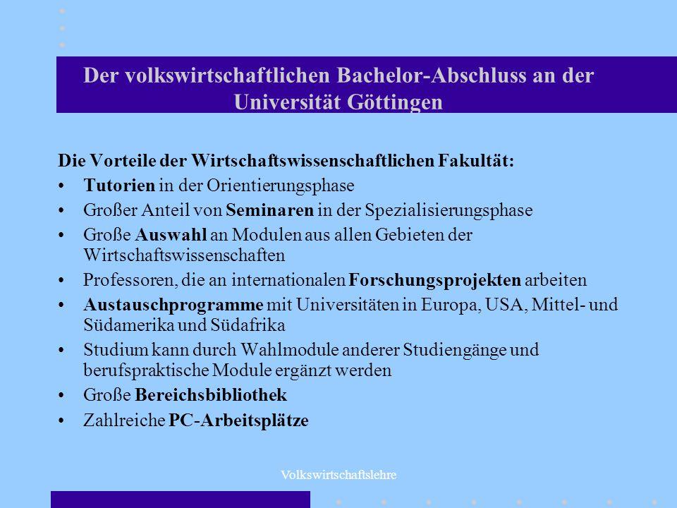 Volkswirtschaftslehre Der volkswirtschaftlichen Bachelor-Abschluss an der Universität Göttingen Die Vorteile der Wirtschaftswissenschaftlichen Fakultä