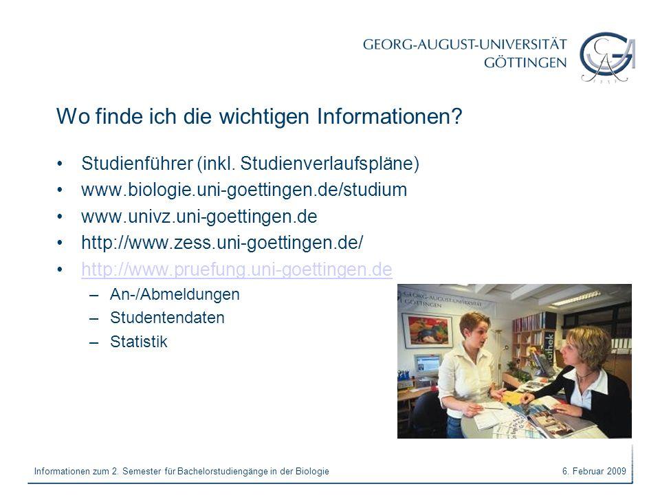 6. Februar 2009Informationen zum 2. Semester für Bachelorstudiengänge in der Biologie Wo finde ich die wichtigen Informationen? Studienführer (inkl. S
