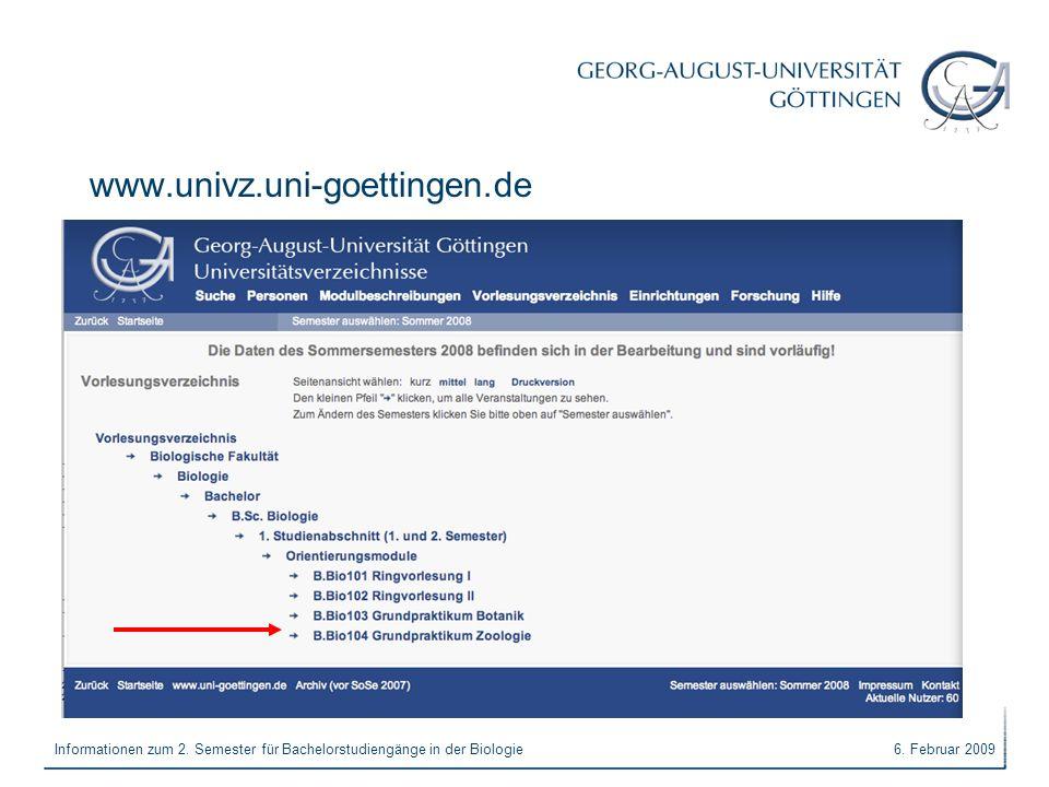 6. Februar 2009Informationen zum 2. Semester für Bachelorstudiengänge in der Biologie www.univz.uni-goettingen.de