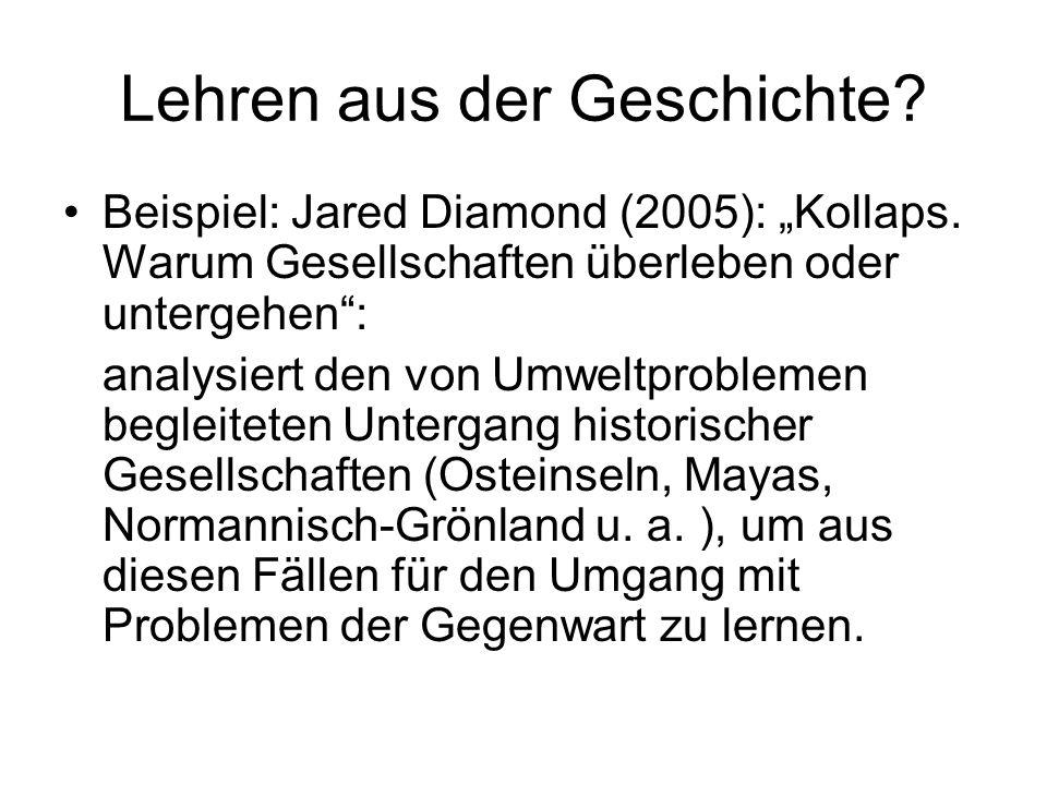 Lehren aus der Geschichte.Beispiel: Jared Diamond (2005): Kollaps.