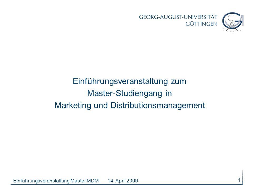 14. April 2009Einführungsveranstaltung Master MDM 1 Einführungsveranstaltung zum Master-Studiengang in Marketing und Distributionsmanagement