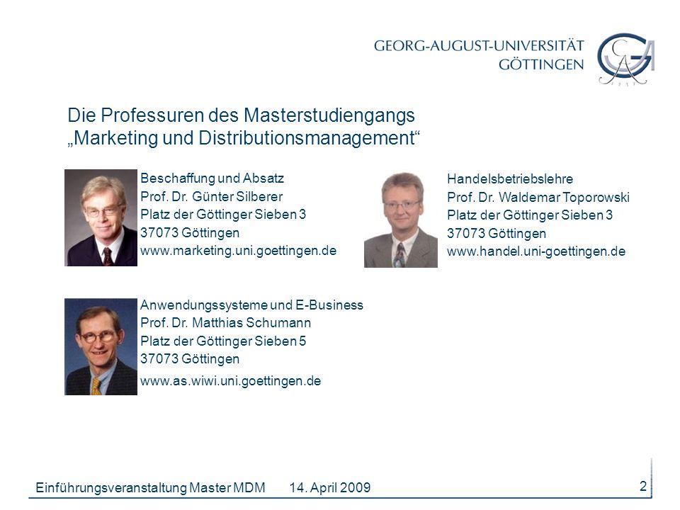 14. April 2009Einführungsveranstaltung Master MDM 2 Die Professuren des Masterstudiengangs Marketing und Distributionsmanagement Beschaffung und Absat