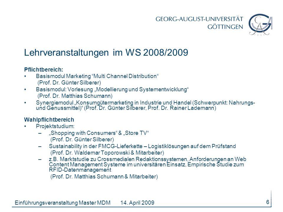 14. April 2009Einführungsveranstaltung Master MDM 6 Lehrveranstaltungen im WS 2008/2009 Pflichtbereich: Basismodul Marketing Multi Channel Distributio