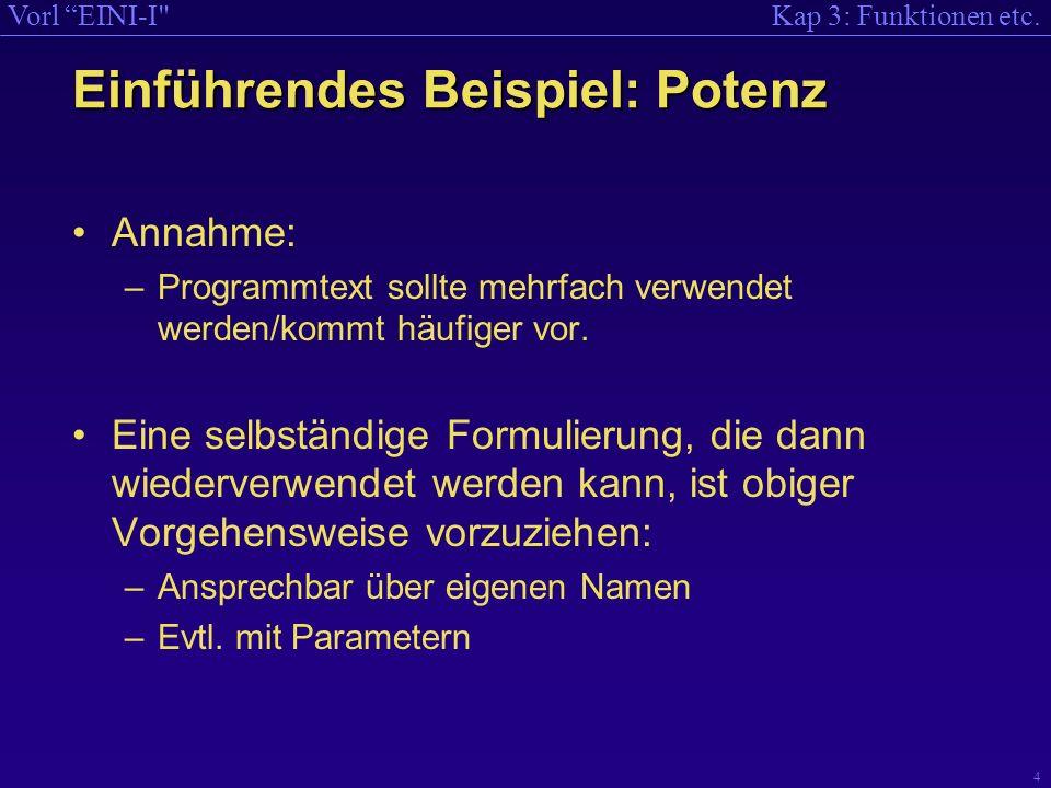 Kap 3: Funktionen etc.Vorl EINI-I 5 Zweite Möglichkeit: als Funktion.