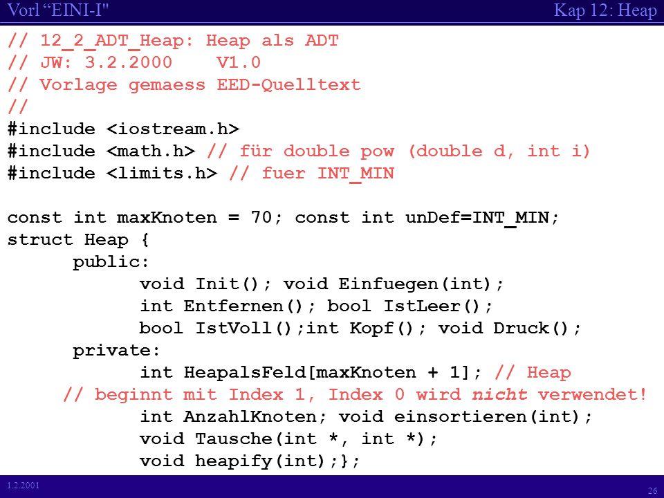 Kap 12: HeapVorl EINI-I 25 1.2.2001 Code zu Erzeuge Heap , falls...
