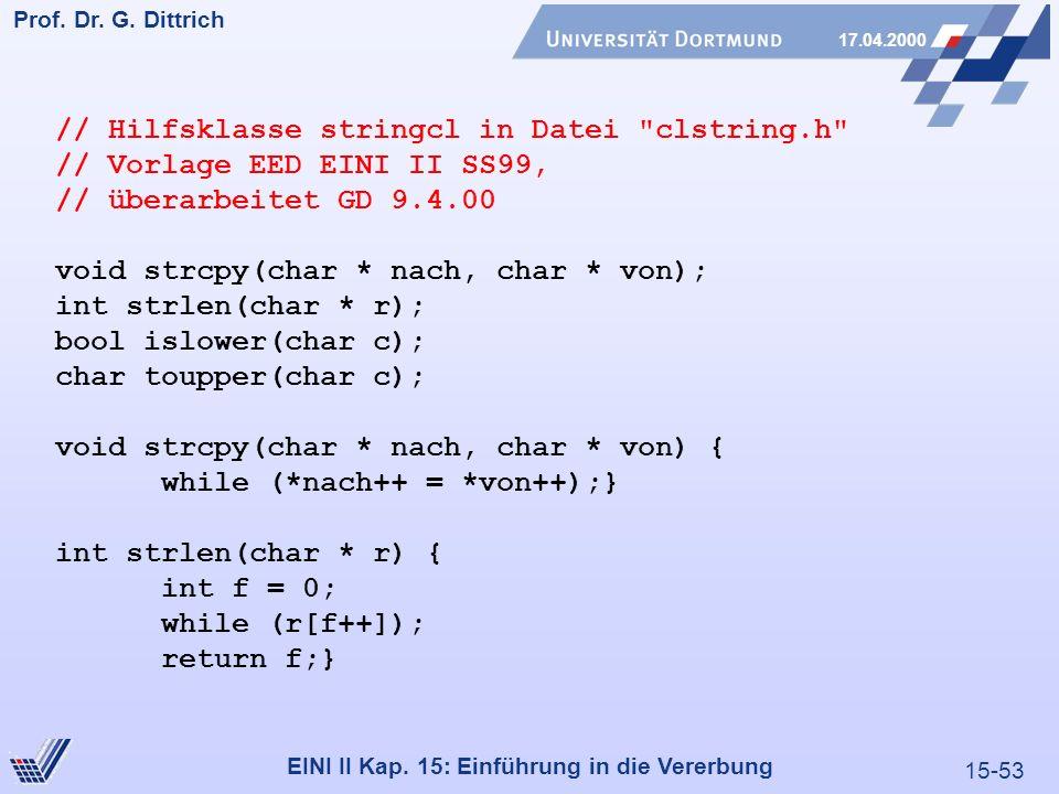 15-53 Prof. Dr. G. Dittrich 17.04.2000 EINI II Kap. 15: Einführung in die Vererbung // Hilfsklasse stringcl in Datei