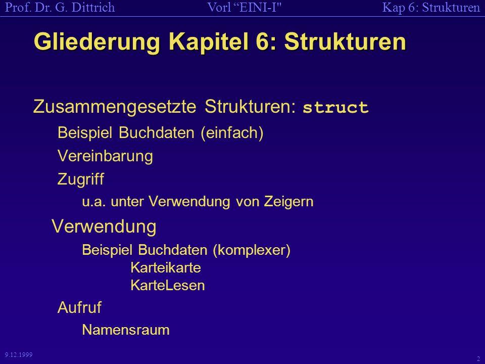 Kap 6: StrukturenVorl EINI-I Prof.Dr. G.