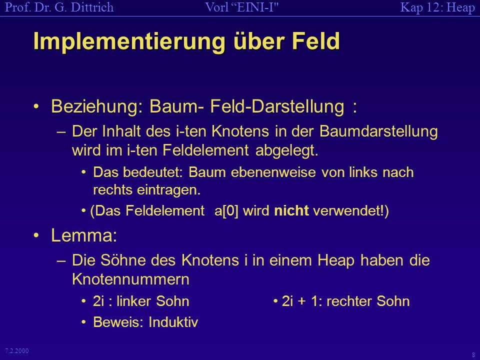 Kap 12: HeapVorl EINI-I Prof.Dr. G. Dittrich 18 7.2.2000 Code zu Erzeuge Heap , falls...