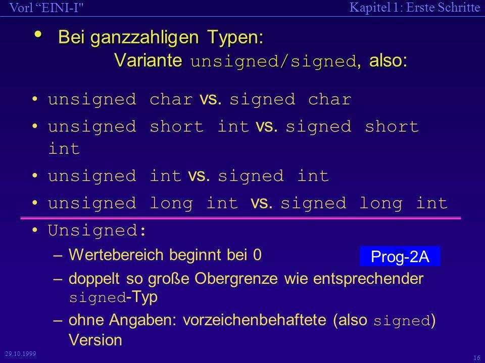 Kapitel 1: Erste Schritte Vorl EINI-I 16 29.10.1999 unsigned char vs.