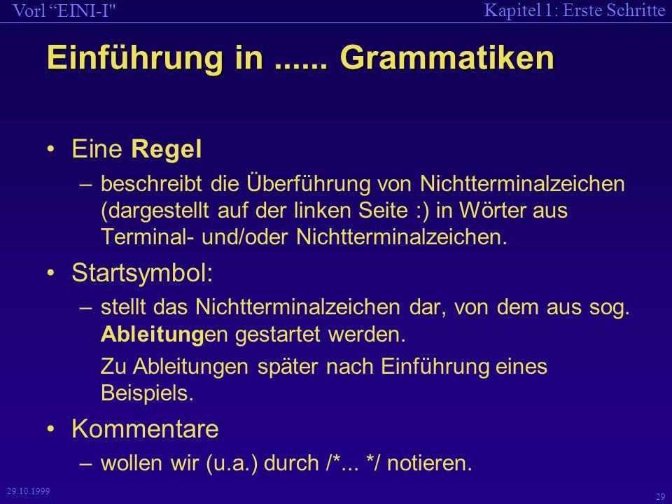 Kapitel 1: Erste Schritte Vorl EINI-I 29 29.10.1999 Einführung in......