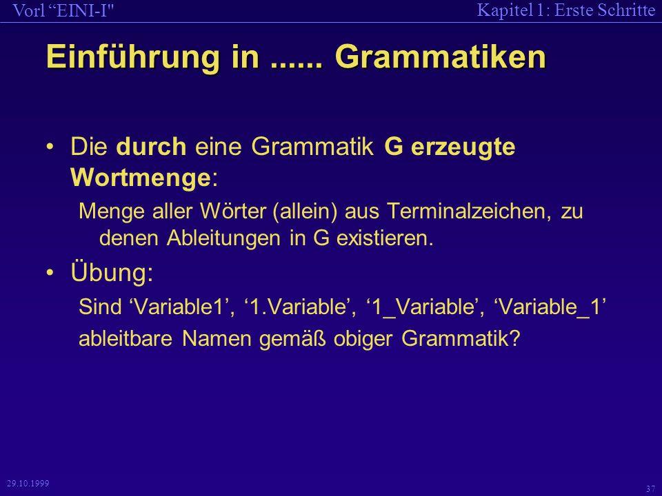 Kapitel 1: Erste Schritte Vorl EINI-I 37 29.10.1999 Einführung in......