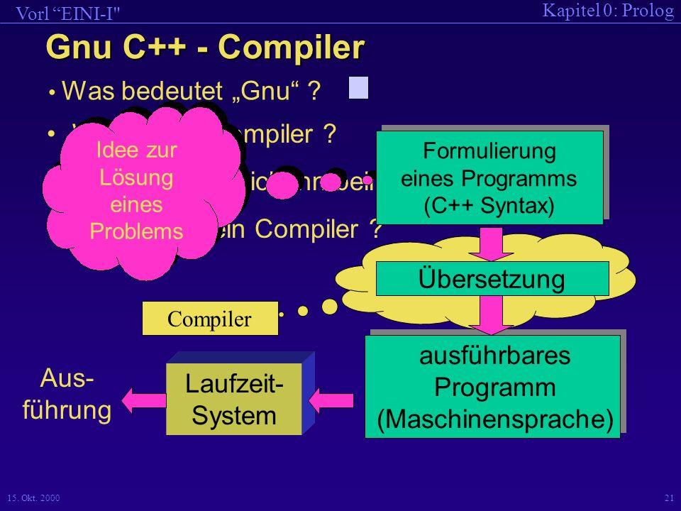 Kapitel 0: Prolog Vorl EINI-I 15.Okt. 200021 Was ist ein Compiler .