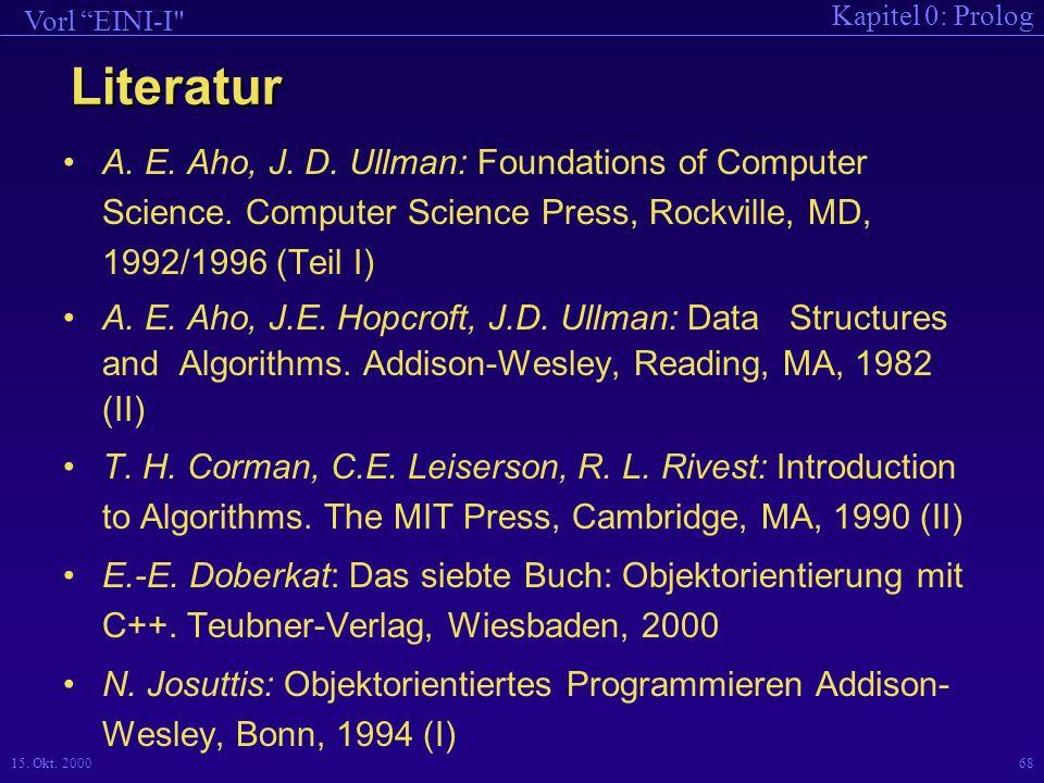 Kapitel 0: Prolog Vorl EINI-I 15.Okt. 200068 Literatur A.