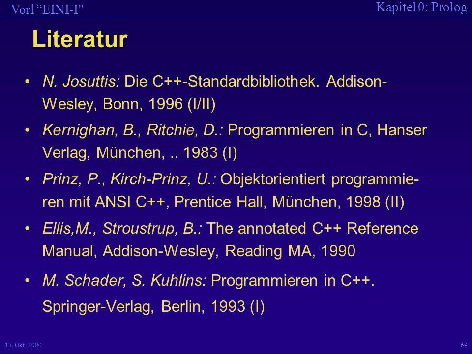 Kapitel 0: Prolog Vorl EINI-I 15.Okt. 200069 Literatur N.