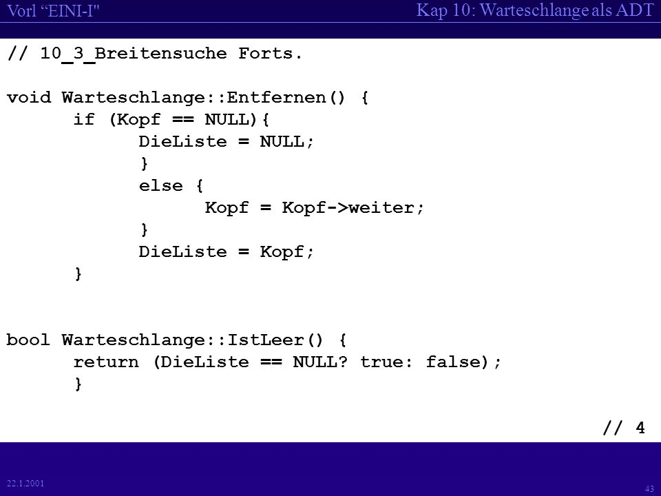 Kap 10: Warteschlange als ADT Vorl EINI-I 43 22.1.2001 // 10_3_Breitensuche Forts.