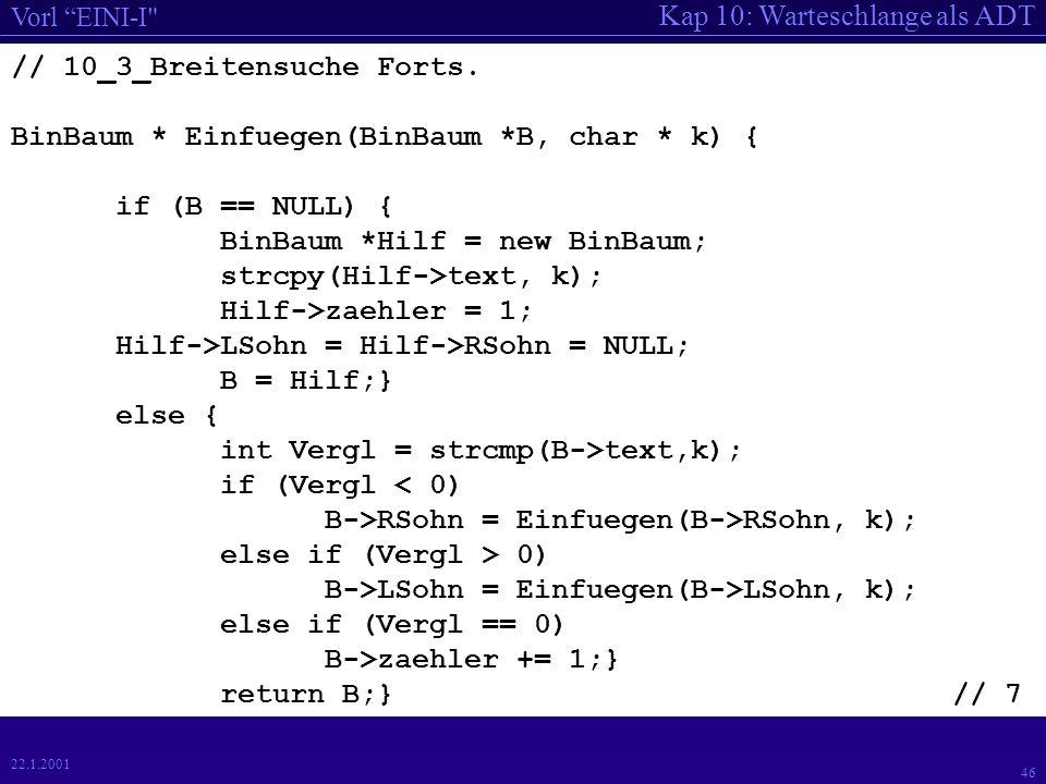Kap 10: Warteschlange als ADT Vorl EINI-I 46 22.1.2001 // 10_3_Breitensuche Forts.