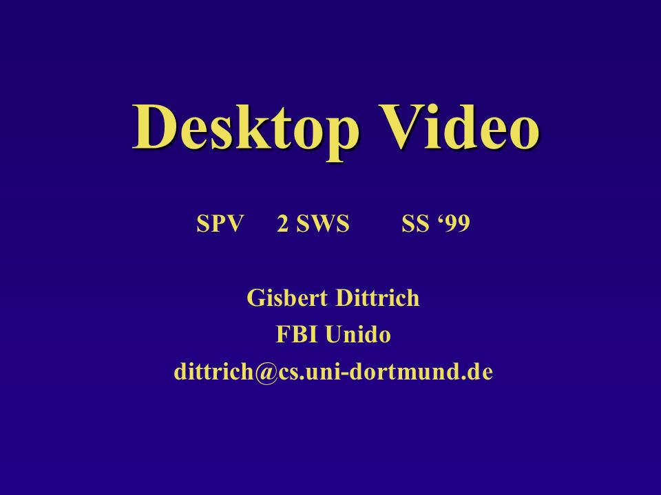 Kapitel 3: ToolsSpV Desktop Video Prof.Dr. G. Dittrich 15.6.19992 3.