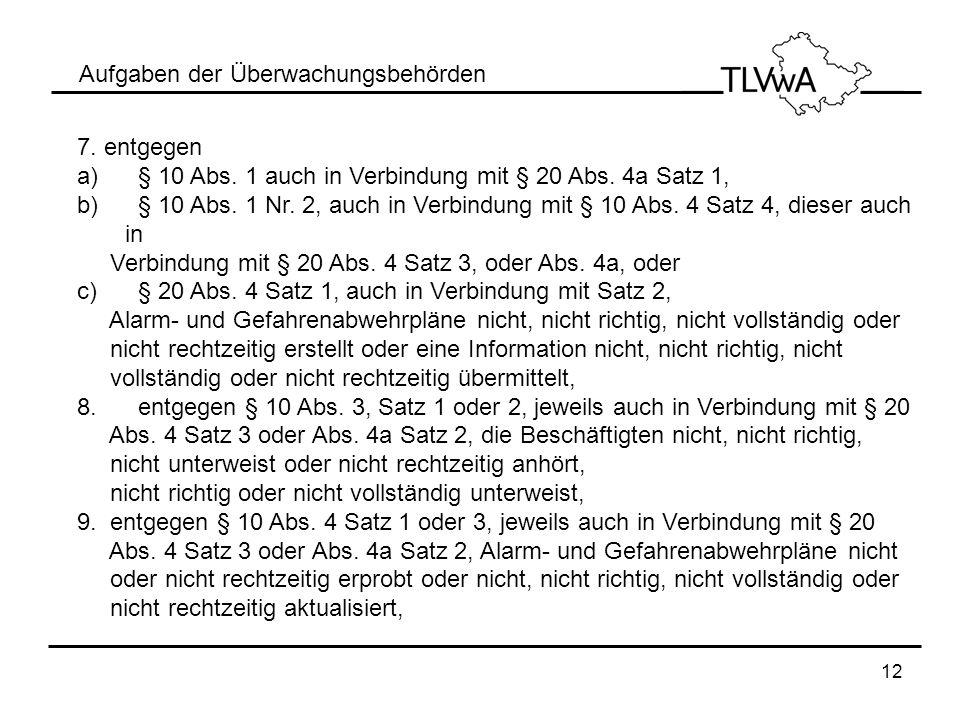 12 Aufgaben der Überwachungsbehörden 7. entgegen a) § 10 Abs. 1 auch in Verbindung mit § 20 Abs. 4a Satz 1, b) § 10 Abs. 1 Nr. 2, auch in Verbindung m
