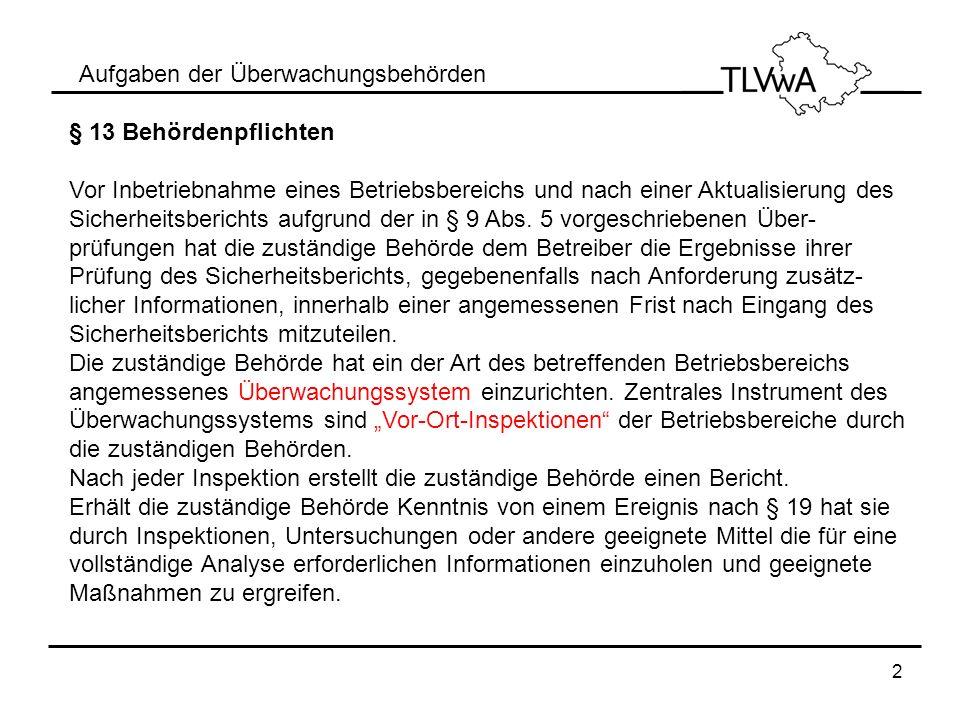 2 Aufgaben der Überwachungsbehörden § 13 Behördenpflichten Vor Inbetriebnahme eines Betriebsbereichs und nach einer Aktualisierung des Sicherheitsberi
