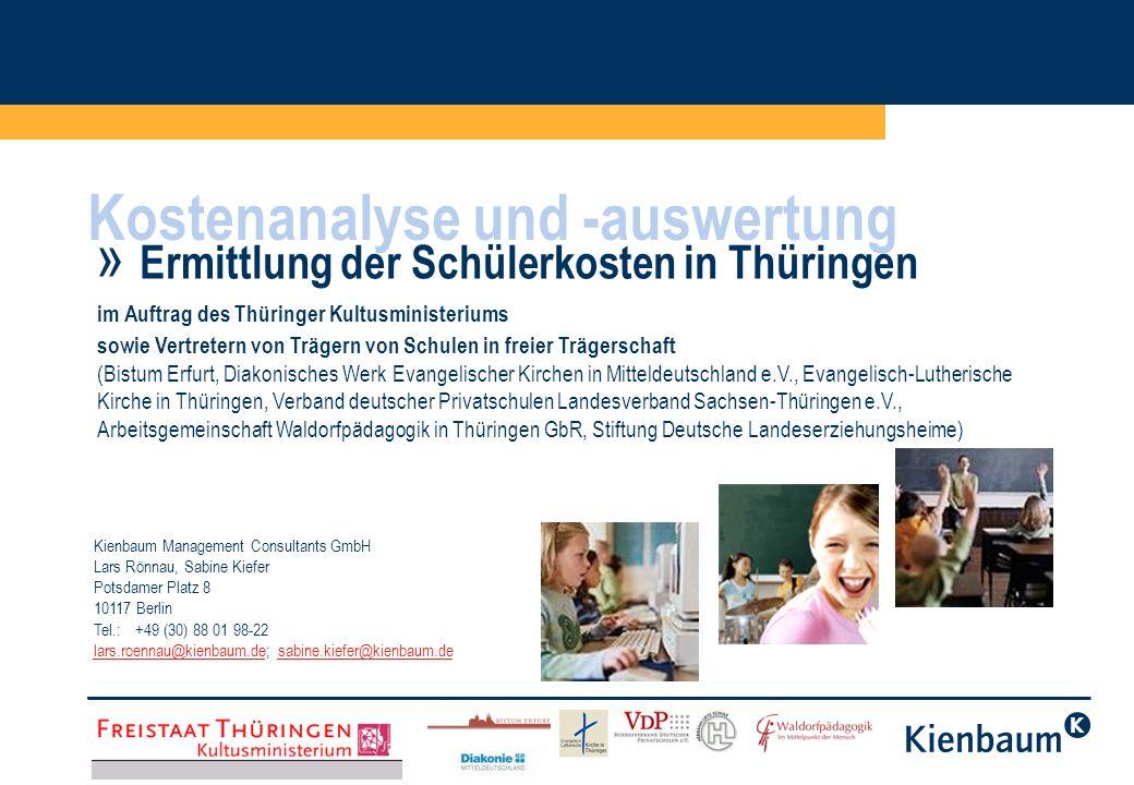 Kostenanalyse und -auswertung » Ermittlung der Schülerkosten in Thüringen Kienbaum Management Consultants GmbH Lars Rönnau, Sabine Kiefer Potsdamer Pl