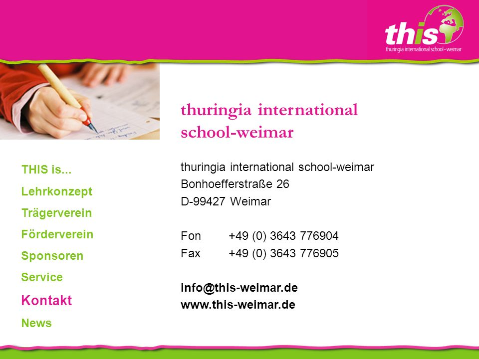 thuringia international school-weimar Bonhoefferstraße 26 D-99427 Weimar Fon+49 (0) 3643 776904 Fax+49 (0) 3643 776905 info@this-weimar.de www.this-we