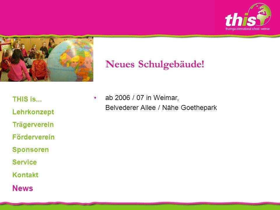 ab 2006 / 07 in Weimar, Belvederer Allee / Nähe Goethepark Neues Schulgebäude.