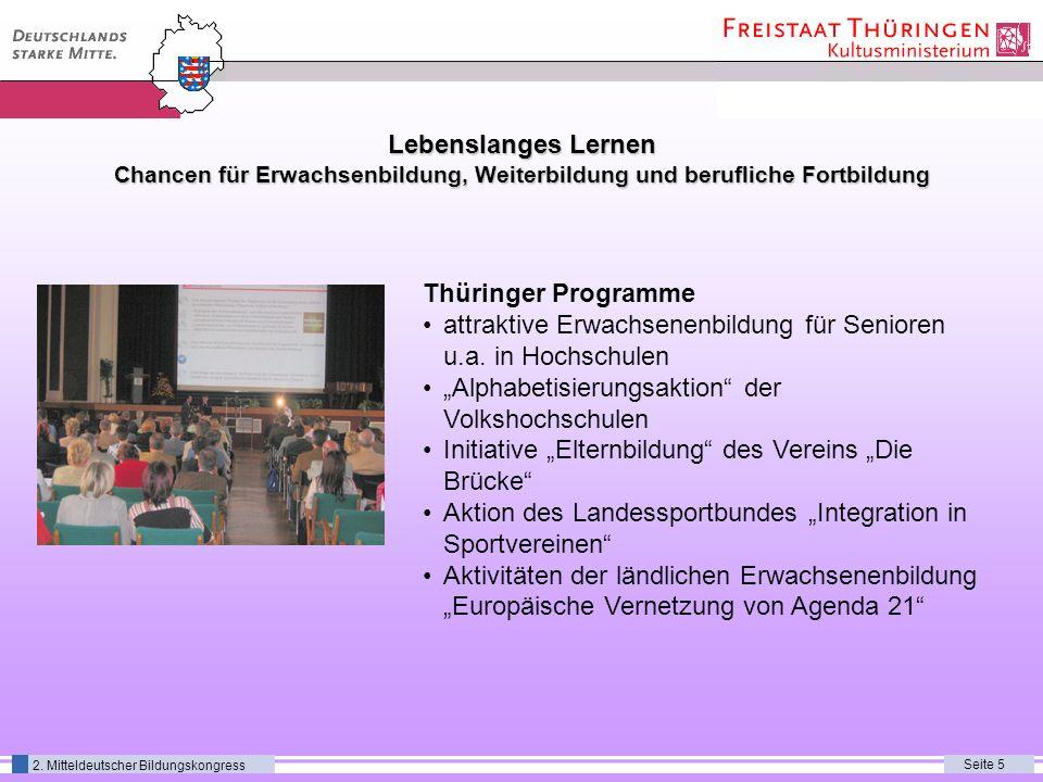 Seite 5 2. Mitteldeutscher Bildungskongress Lebenslanges Lernen Chancen für Erwachsenbildung, Weiterbildung und berufliche Fortbildung Thüringer Progr