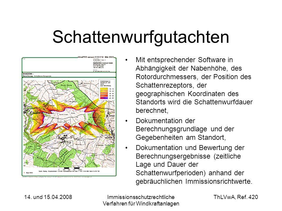 ThLVwA, Ref. 420 14. und 15.04.2008Immissionsschutzrechtliche Verfahren für Windkraftanlagen Schattenwurfgutachten Mit entsprechender Software in Abhä