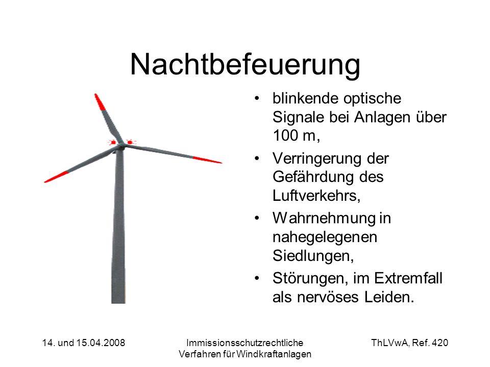 ThLVwA, Ref. 420 14. und 15.04.2008Immissionsschutzrechtliche Verfahren für Windkraftanlagen Nachtbefeuerung blinkende optische Signale bei Anlagen üb
