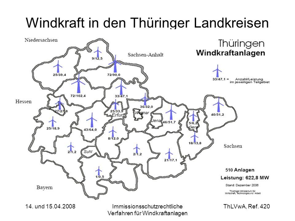 ThLVwA, Ref. 420 14. und 15.04.2008Immissionsschutzrechtliche Verfahren für Windkraftanlagen Windkraft in den Thüringer Landkreisen