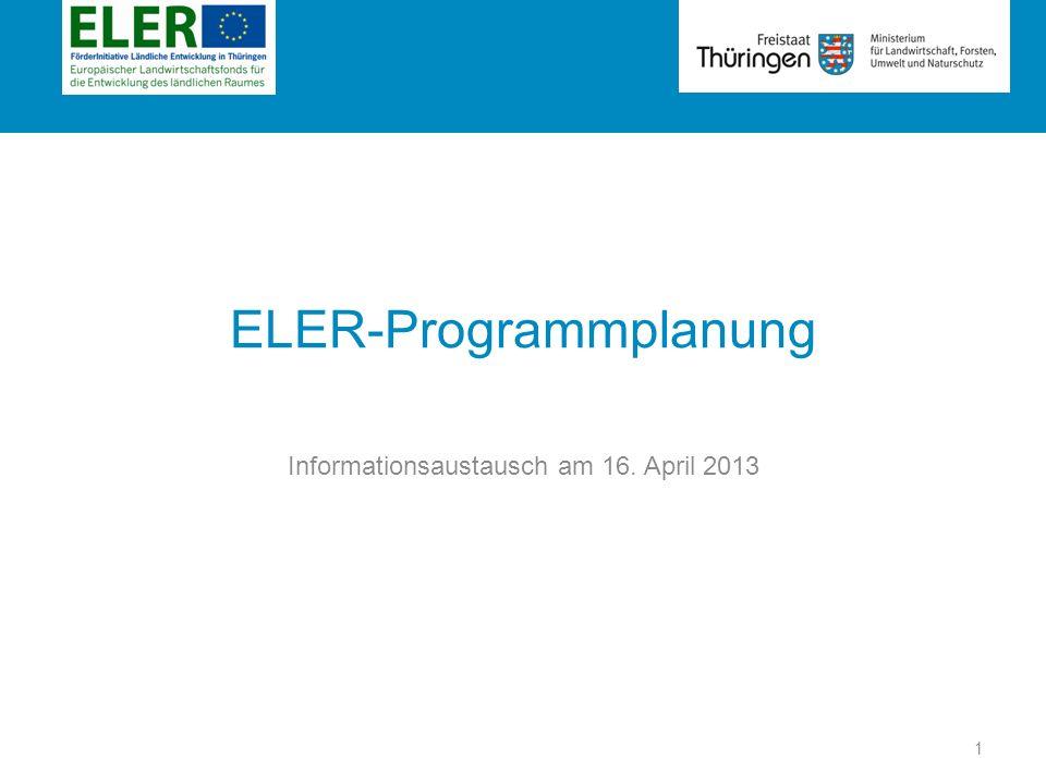 Rubrik ELER-Programmplanung Informationsaustausch am 16. April 2013 1