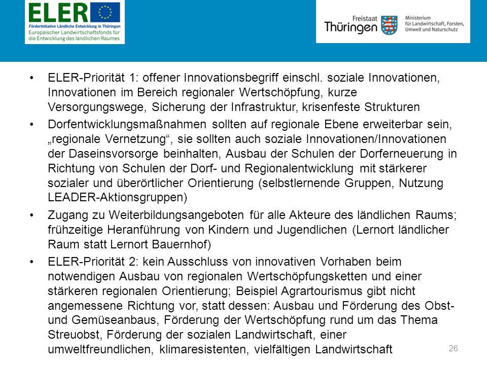 Rubrik ELER-Priorität 1: offener Innovationsbegriff einschl. soziale Innovationen, Innovationen im Bereich regionaler Wertschöpfung, kurze Versorgungs