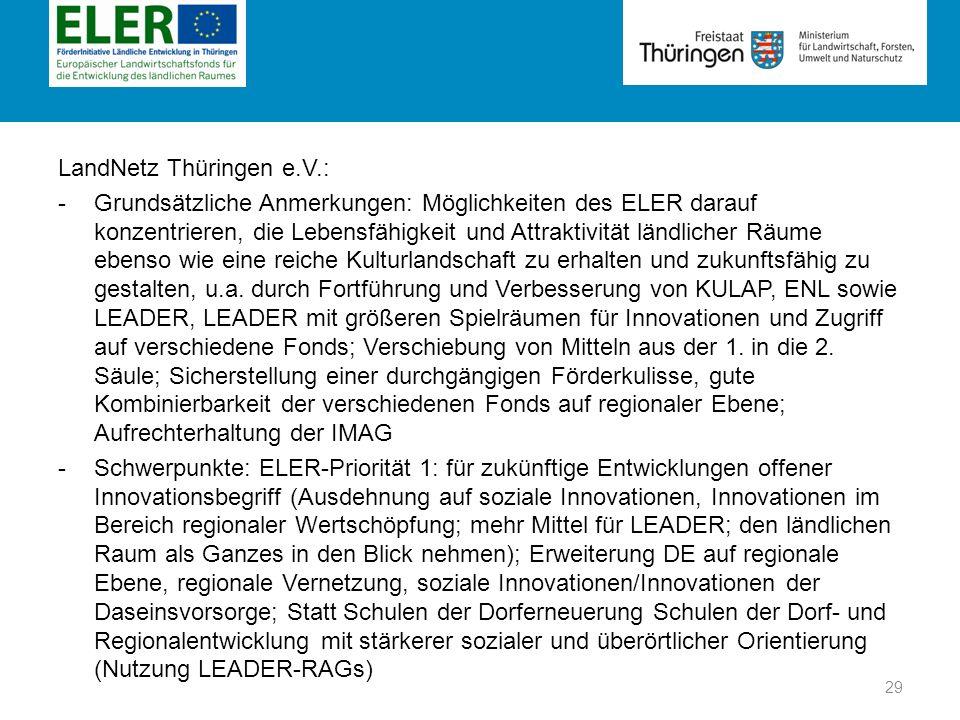Rubrik LandNetz Thüringen e.V.: -Grundsätzliche Anmerkungen: Möglichkeiten des ELER darauf konzentrieren, die Lebensfähigkeit und Attraktivität ländli