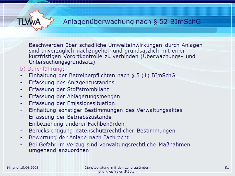 14. und 15.04.2008Dienstberatung mit den Landratsämtern und kreisfreien Städten 51 Anlagenüberwachung nach § 52 BImSchG Beschwerden über schädliche Um