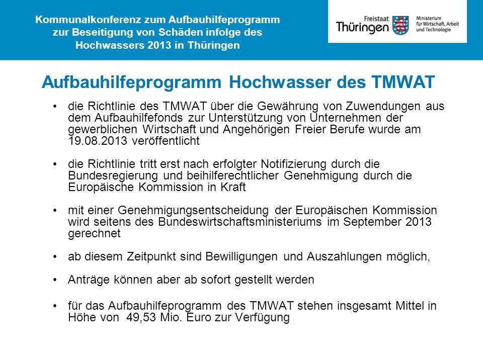 Aufbauhilfeprogramm Hochwasser des TMWAT die Richtlinie des TMWAT über die Gewährung von Zuwendungen aus dem Aufbauhilfefonds zur Unterstützung von Un