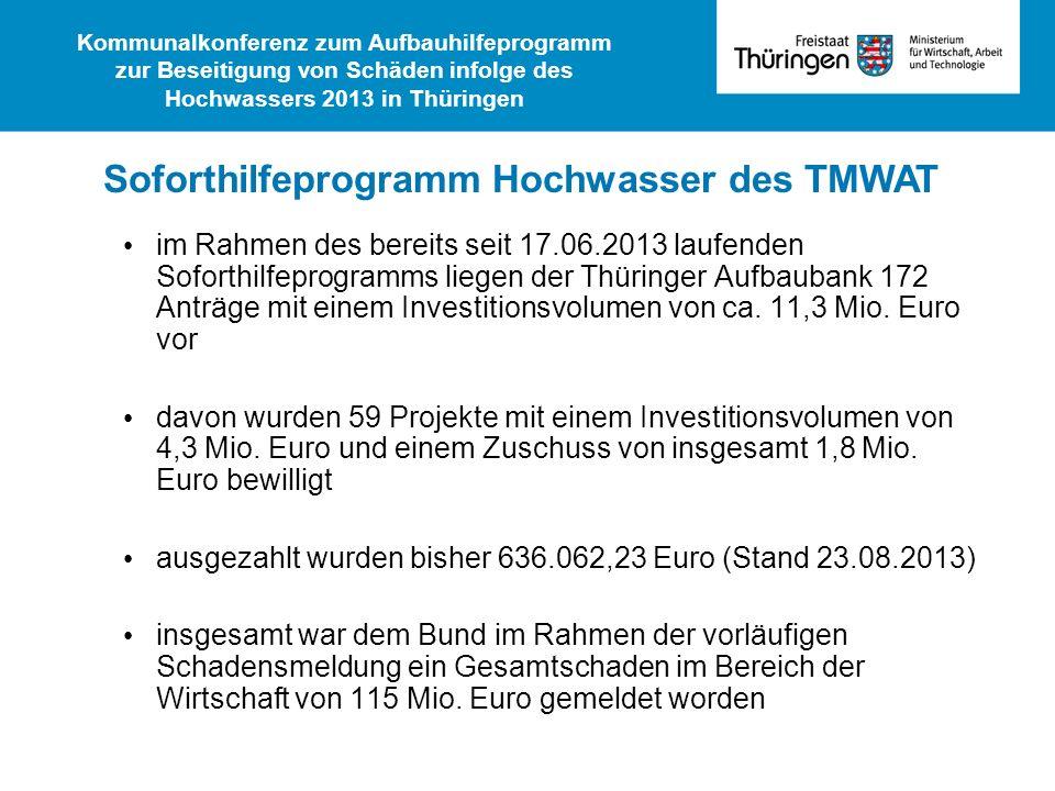 im Rahmen des bereits seit 17.06.2013 laufenden Soforthilfeprogramms liegen der Thüringer Aufbaubank 172 Anträge mit einem Investitionsvolumen von ca.